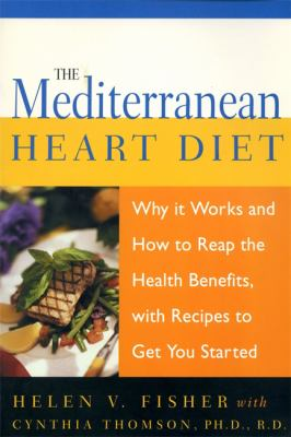 Cover image for The Mediterranean heart diet : why it works, with recipes to get you started