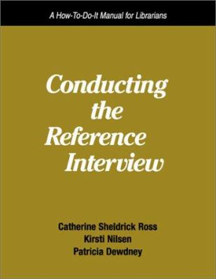 Cover image for Conducting the reference interview : a how-to-do-it manual for librarians