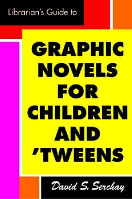 Cover image for The librarian's guide to graphic novels for children and tweens