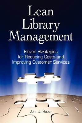 Cover image for Lean library management : eleven strategies for reducing costs and improving customer services