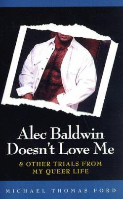 Cover image for Alec Baldwin doesn't love me & other trials of my queer life