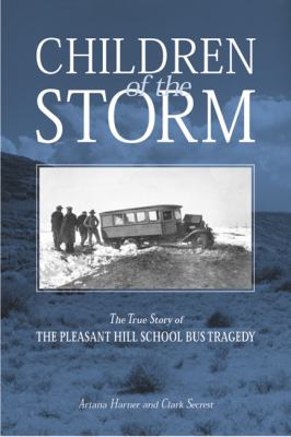 Cover image for Children of the storm : the true story of the Pleasant Hill School bus tragedy