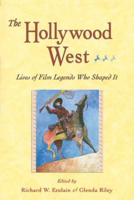Cover image for The Hollywood West : lives of film legends who shaped it