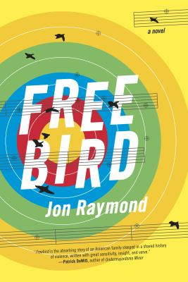 Cover image for Freebird : a novel