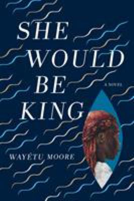 Cover image for She would be king : a novel