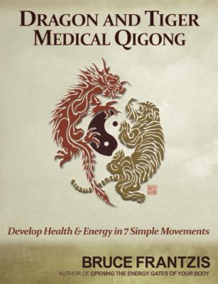 Cover image for Dragon and tiger medical qigong : health and energy in seven simple movements