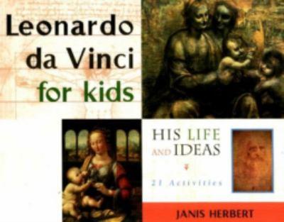 Cover image for Leonardo da Vinci for kids : his life and ideas : 21 activies