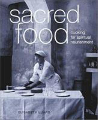 Cover image for Sacred food : cooking for spiritual nourishment