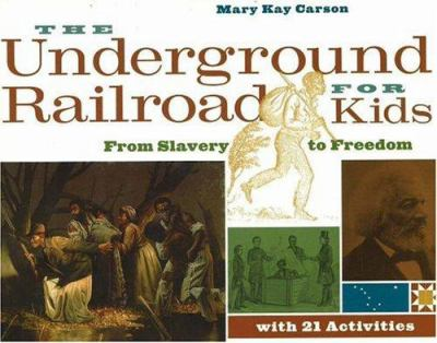 Cover image for The Underground Railroad for kids : from slavery to freedom with 21 activities