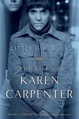 Cover image for Little girl blue : the life of Karen Carpenter