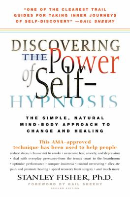 Cover image for Discovering the power of self-hypnosis : the simple, natural mind-body approach to change and healing