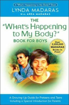 Cover image for The what's happening to my body? book for boys : a growing-up guide for parents and sons