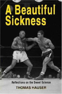 Cover image for A beautiful sickness : reflections on the sweet science