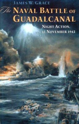 Cover image for The naval battle of Guadalcanal : night action, 13 November 1942