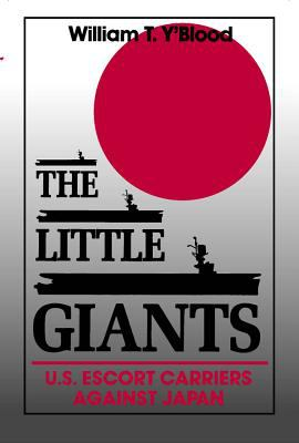 Cover image for The little giants : U.S. escort carriers against Japan