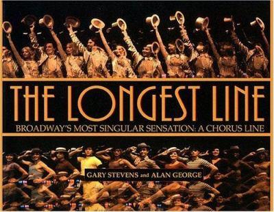 Cover image for The longest line : Broadway's most singular sensation, a chorus line