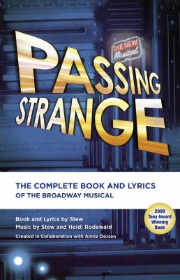 Cover image for Passing strange : the complete book and lyrics of the Broadway musical
