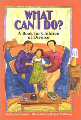 Cover image for What can I do? : a book for children of divorce