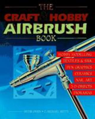 Cover image for The craft & hobby airbrush book