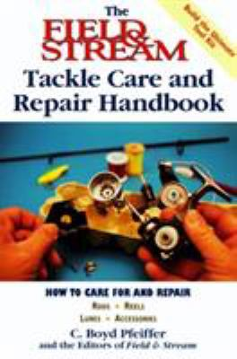 Cover image for The field & stream tackle care and repair handbook