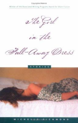 Cover image for The girl in the fall-away dress : stories
