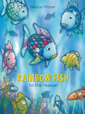 Cover image for Rainbow Fish to the rescue!
