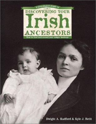 Cover image for A genealogist's guide to discovering your Irish ancestors : how to find and record your unique heritage