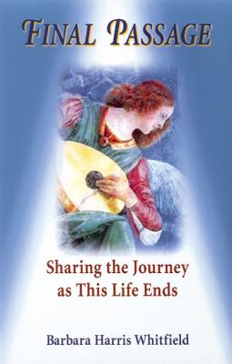 Cover image for Final passage : sharing the journey as this life ends