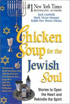Cover image for Chicken soup for the Jewish soul : stories to open the heart and rekindle the spirit