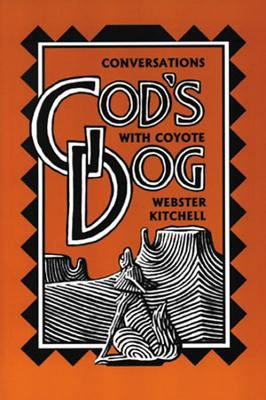 Cover image for God's dog : conversations with coyote