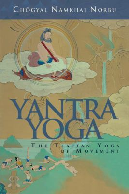 Cover image for Yantra yoga : the Tibetan yoga of movement : A stainless mirror of jewels : a commentary on Vairocana's The union of the sun and moon yantra