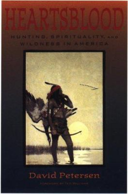Cover image for Heartsblood : hunting, spirituality, and wildness in America