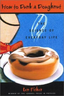 Cover image for How to dunk a doughnut : the science in everyday life