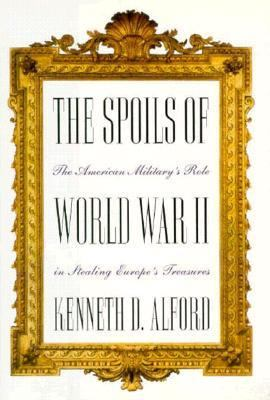 Cover image for The spoils of World War II : the American military's role in stealing Europe's treasures