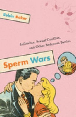Cover image for Sperm wars : infidelity, sexual conflict, and other bedroom battles