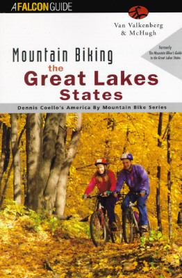 Cover image for Mountain biking the Great Lakes states : Minnesota, Wisconsin, Michigan