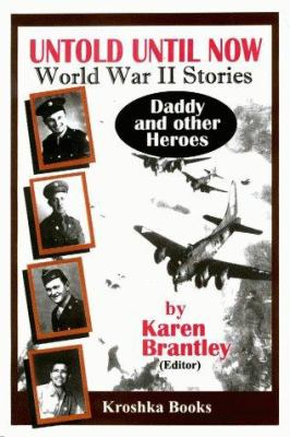 Cover image for Untold until now : World War II stories : daddy and other heroes