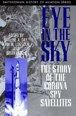 Cover image for Eye in the sky : the story of the Corona spy satellites