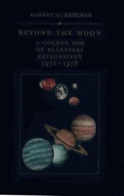 Cover image for Beyond the moon : a golden age of planetary exploration, 1971-1978
