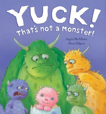 Cover image for Yuck! that's not a monster!
