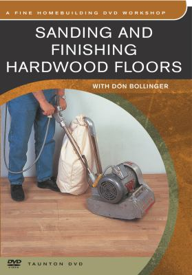 Cover image for Sanding and finishing hardwood floors with Don Bollinger