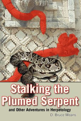 Cover image for Stalking the plumed serpent and other adventures in herpetology