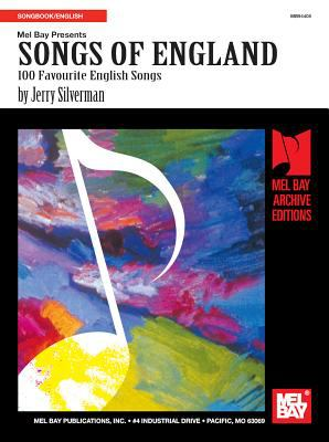 Cover image for Mel Bay presents Songs of England : 100 favourite English songs
