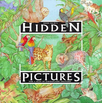 Cover image for Nicki Palin's hidden pictures : find a feast of camouflaged creatures