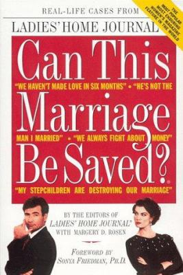 Cover image for Can this marriage be saved? : real life cases from the most popular, enduring women's magazine feature in the world