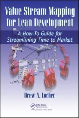 Cover image for Value stream mapping for lean development : a how-to guide for streamlining time to market