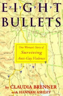 Cover image for Eight bullets : one woman's story of surviving anti-gay violence