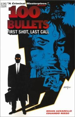 Cover image for 100 bullets : first shot, last call