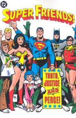Cover image for Super friends! : truth, justice and peace!