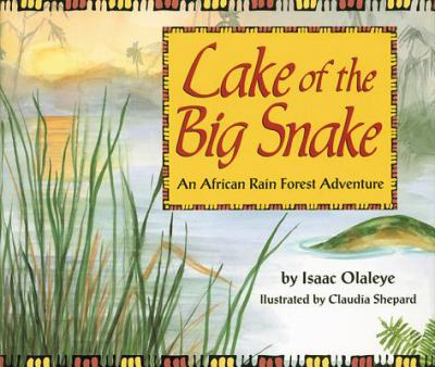 Cover image for Lake of the Big Snake : an African rain forest adventure
